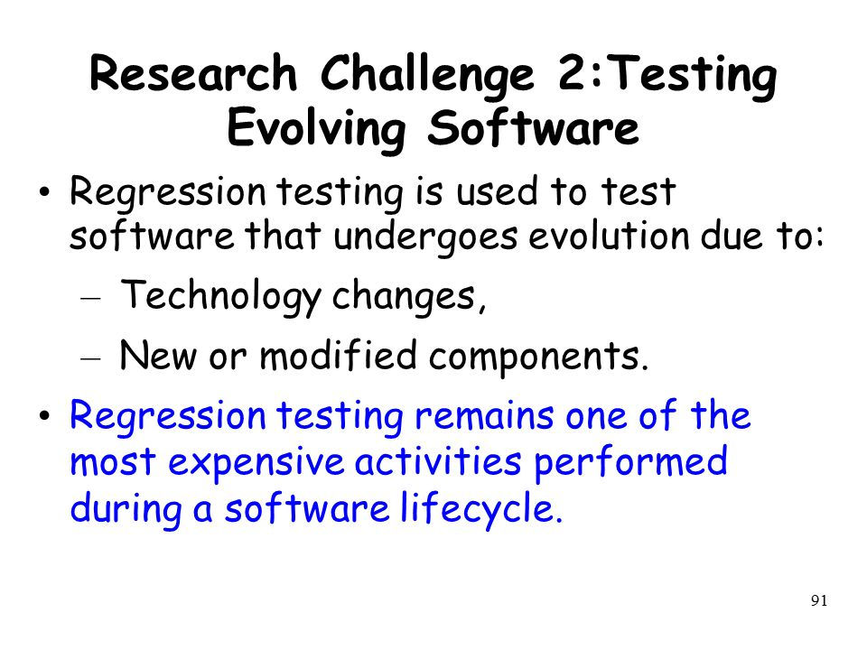 Research Challenge 2:Testing Evolving Software