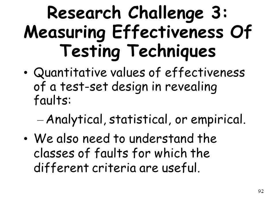 Research Challenge 3: Measuring Effectiveness Of Testing Techniques