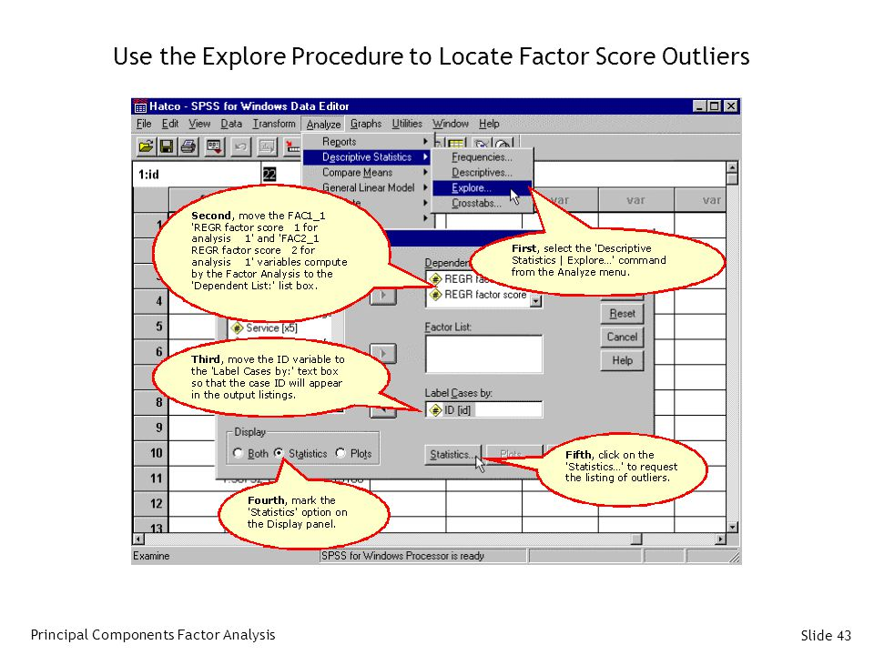 Use the Explore Procedure to Locate Factor Score Outliers