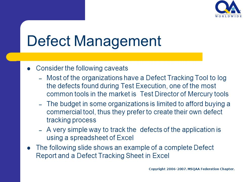 Defect Management Consider the following caveats