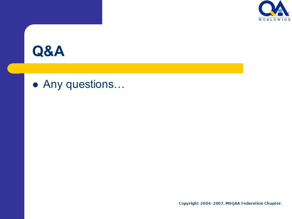 Q&A Any questions…