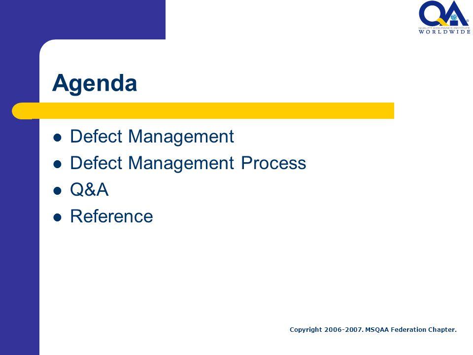 Agenda Defect Management Defect Management Process Q&A Reference