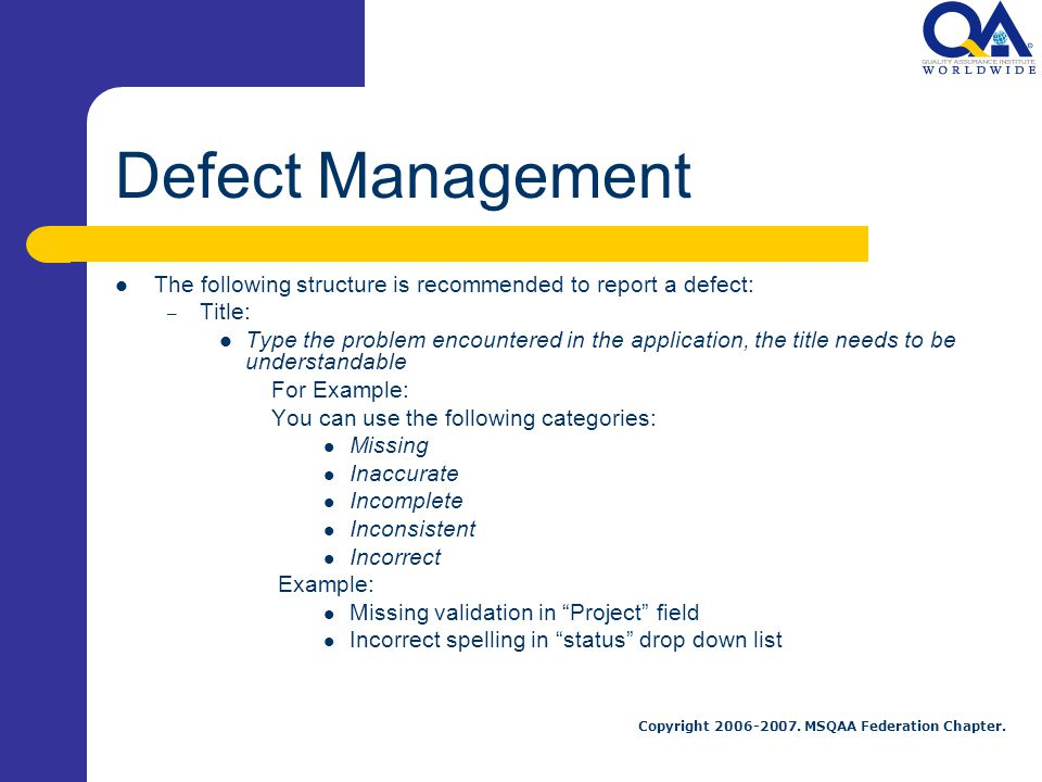 Defect Management The following structure is recommended to report a defect: Title: