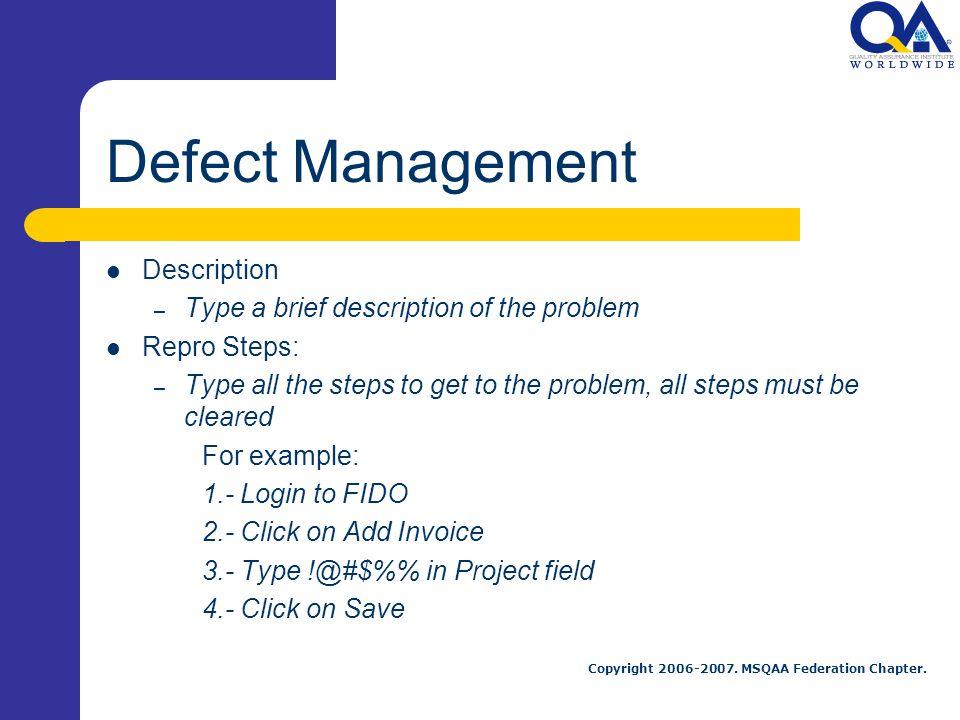 Defect Management Description Type a brief description of the problem