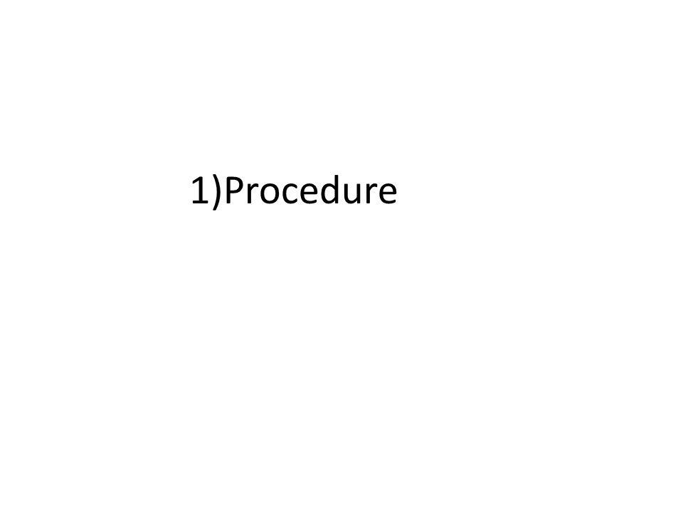 1)Procedure