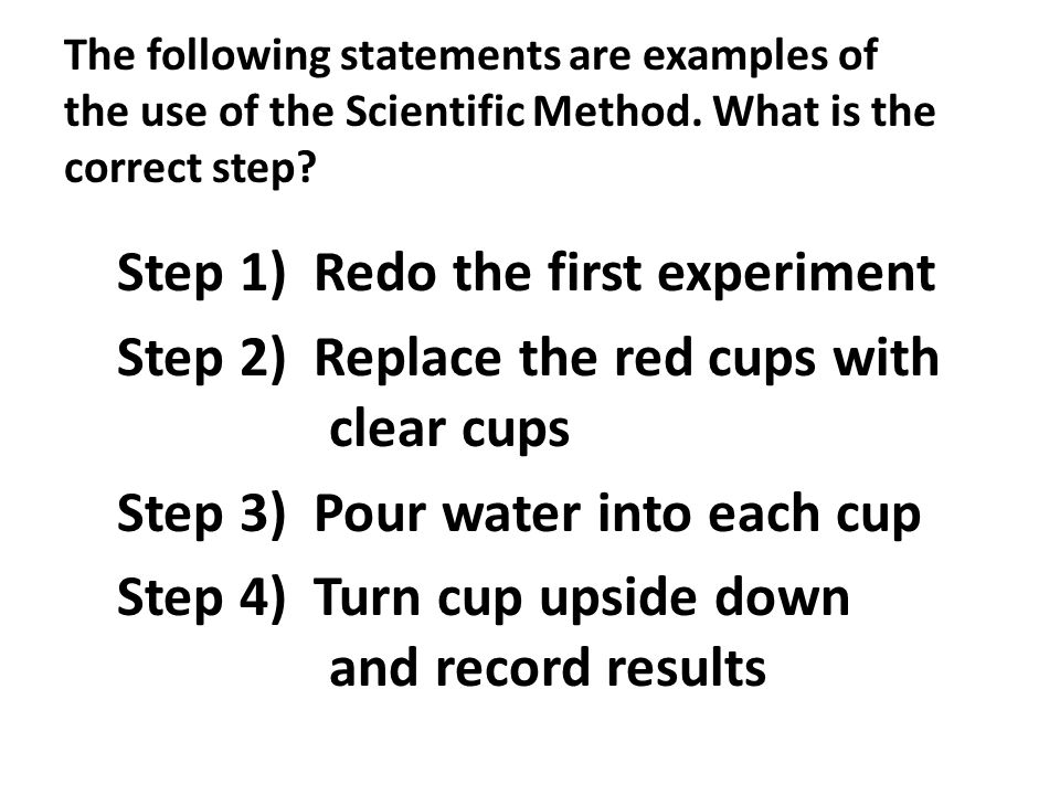 Step 1) Redo the first experiment