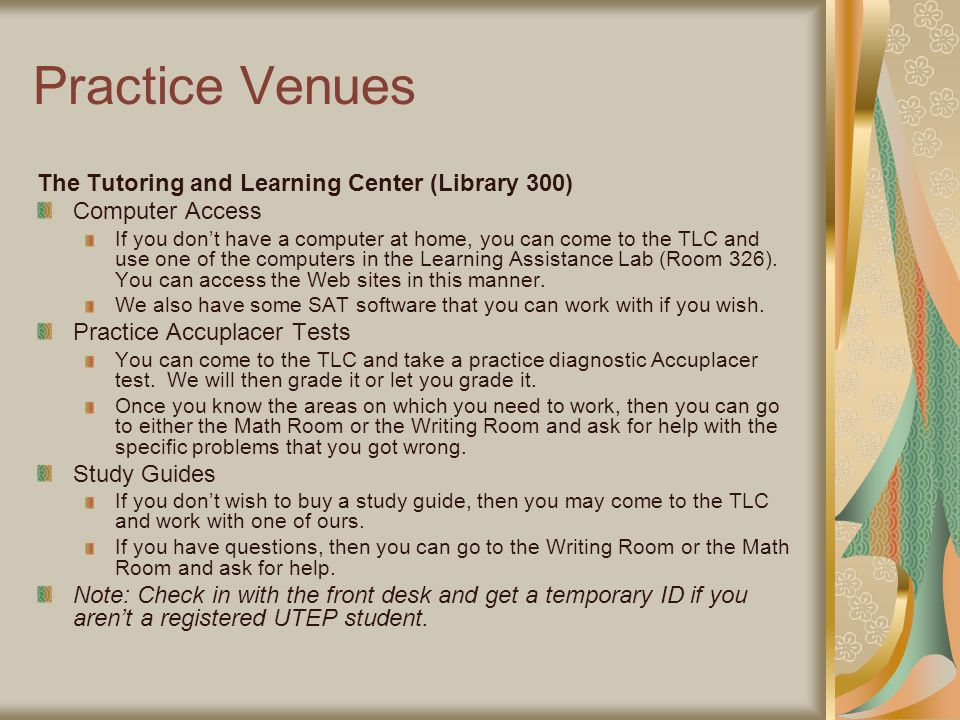 Practice Venues The Tutoring and Learning Center (Library 300)