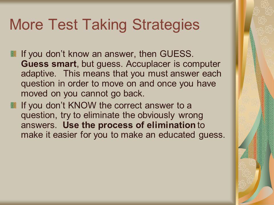 More Test Taking Strategies
