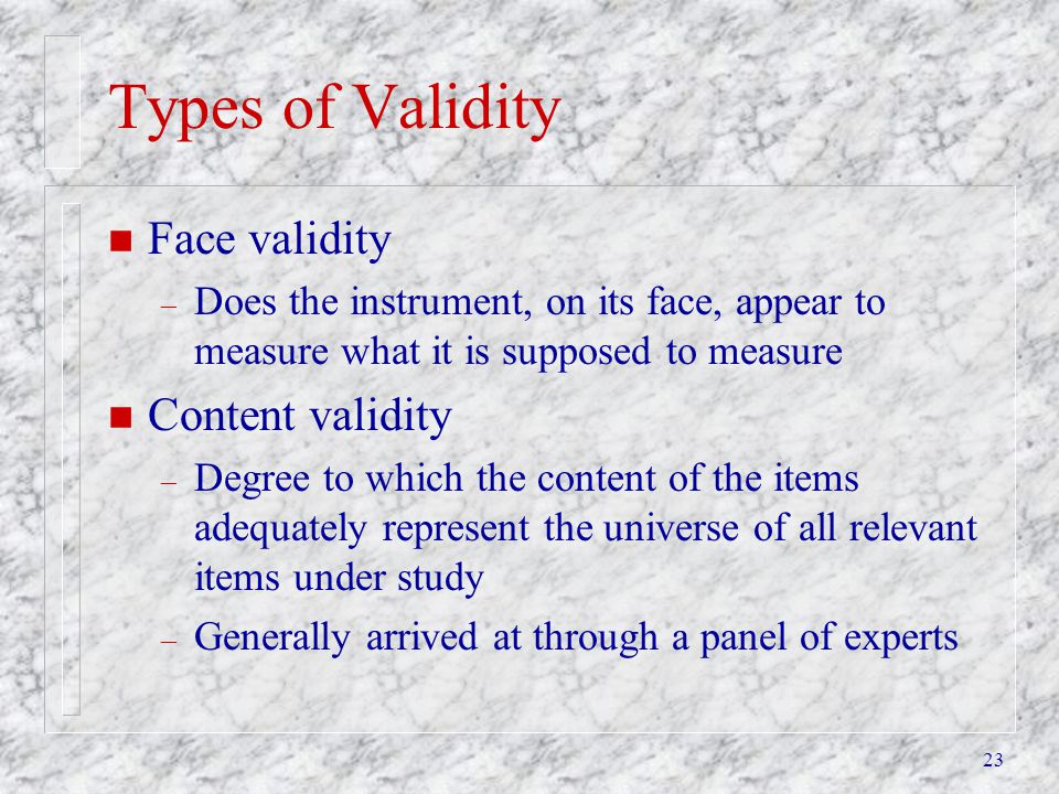 Types of Validity Face validity Content validity