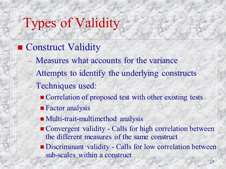 Types of Validity Construct Validity