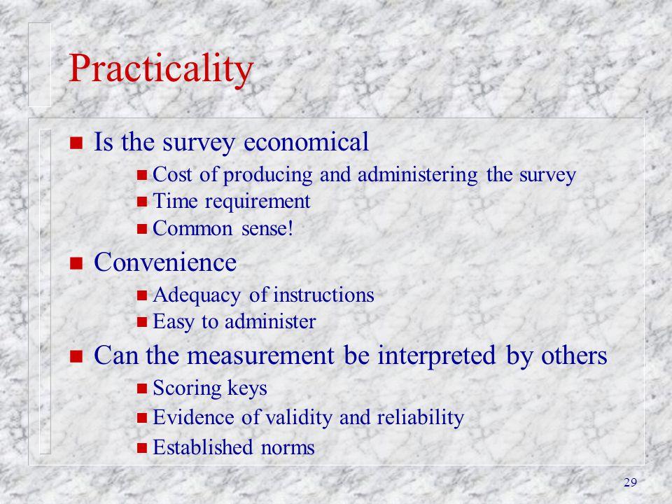 Practicality Is the survey economical Convenience