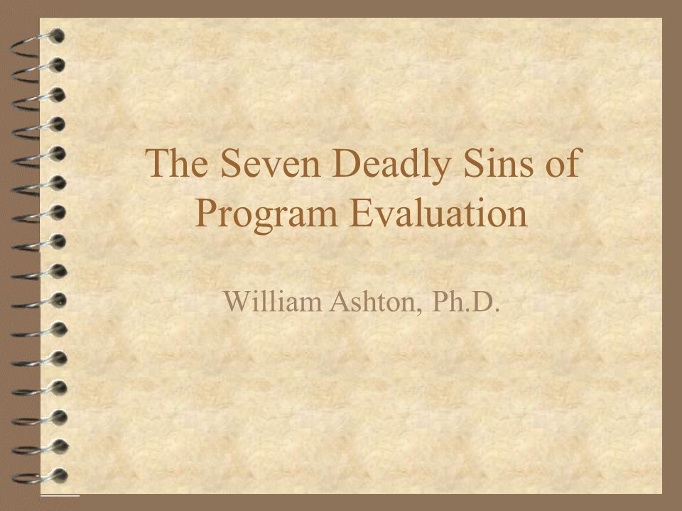 The Seven Deadly Sins of Program Evaluation