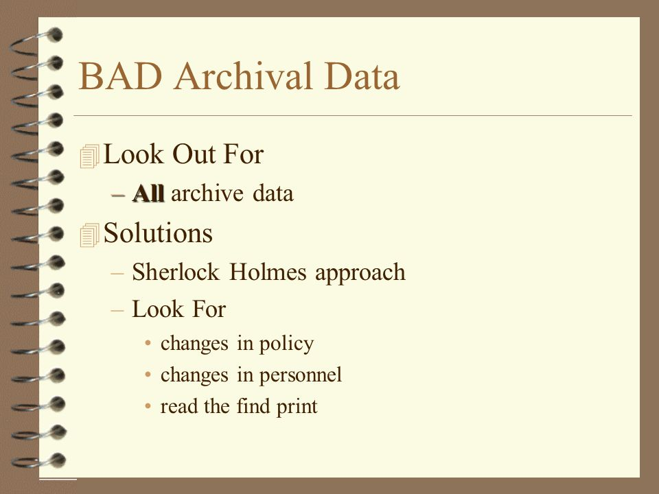 BAD Archival Data Look Out For Solutions All archive data