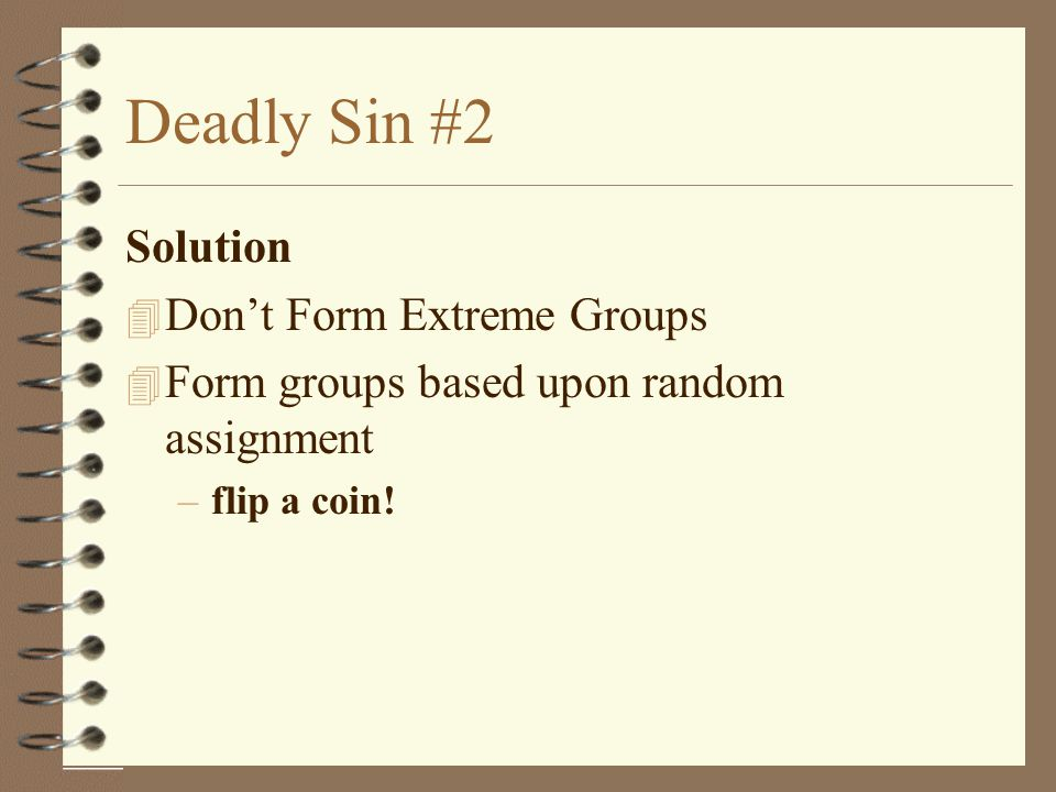 Deadly Sin #2 Solution Don't Form Extreme Groups