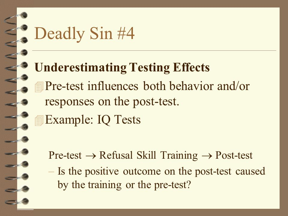 Deadly Sin #4 Underestimating Testing Effects