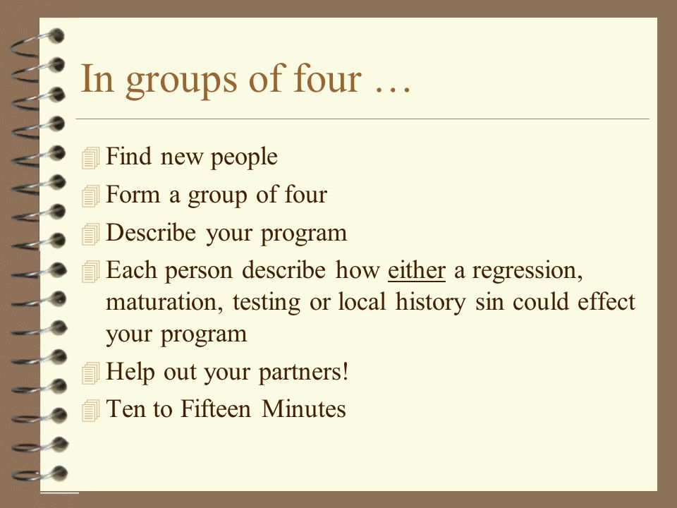 In groups of four … Find new people Form a group of four