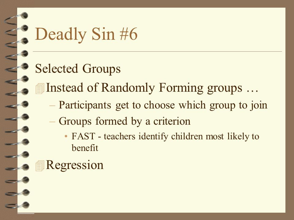 Deadly Sin #6 Selected Groups Instead of Randomly Forming groups …