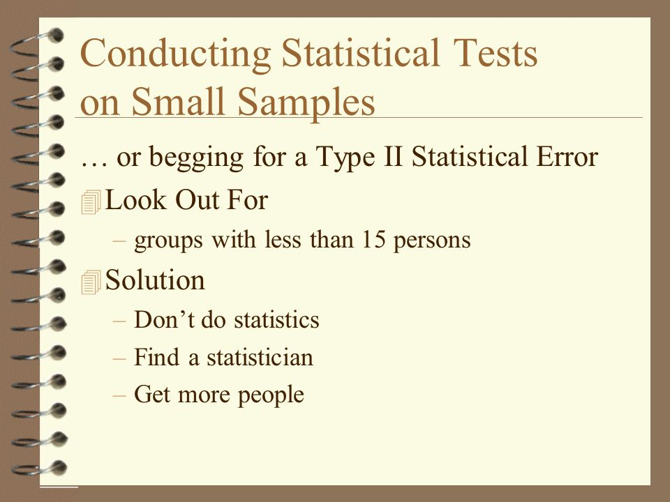 Conducting Statistical Tests on Small Samples