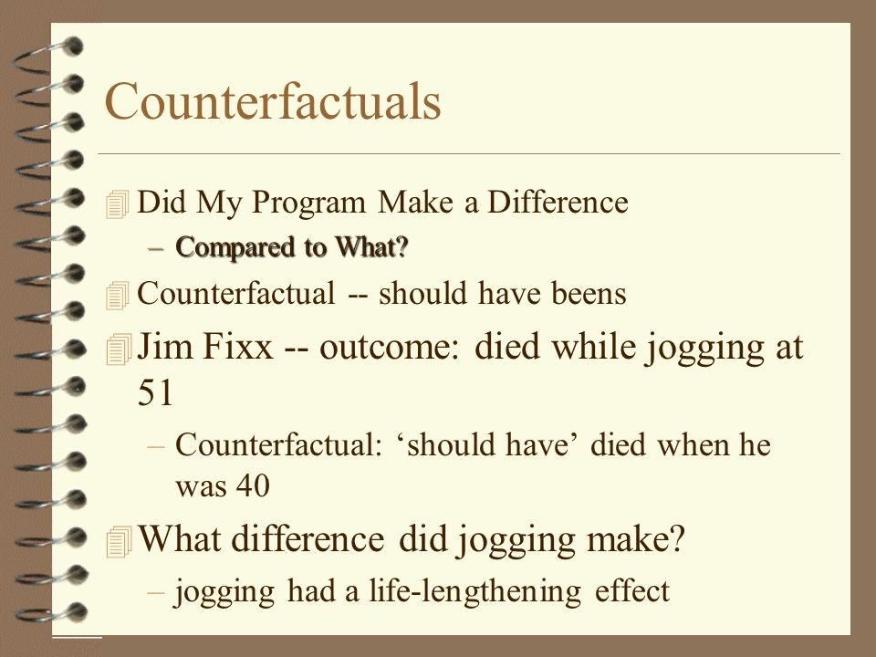 Counterfactuals Jim Fixx -- outcome: died while jogging at 51