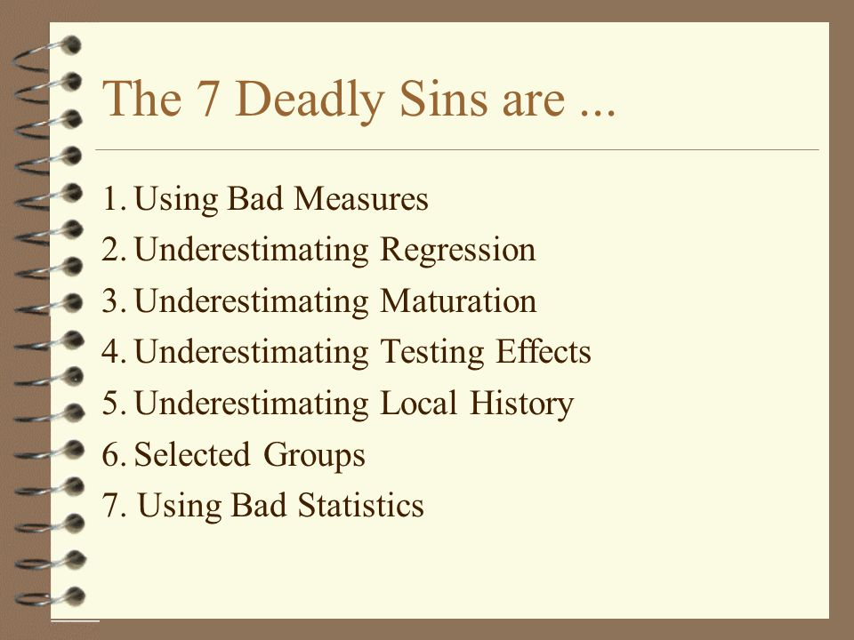 The 7 Deadly Sins are ... 1. Using Bad Measures