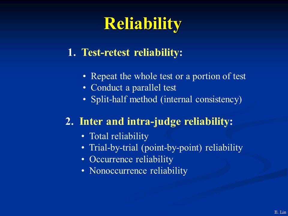 Reliability 1. Test-retest reliability:
