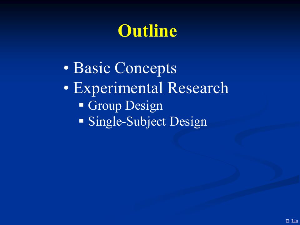 Outline Basic Concepts Experimental Research Group Design