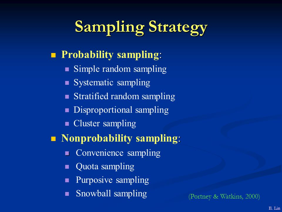 Sampling Strategy Probability sampling: Nonprobability sampling: