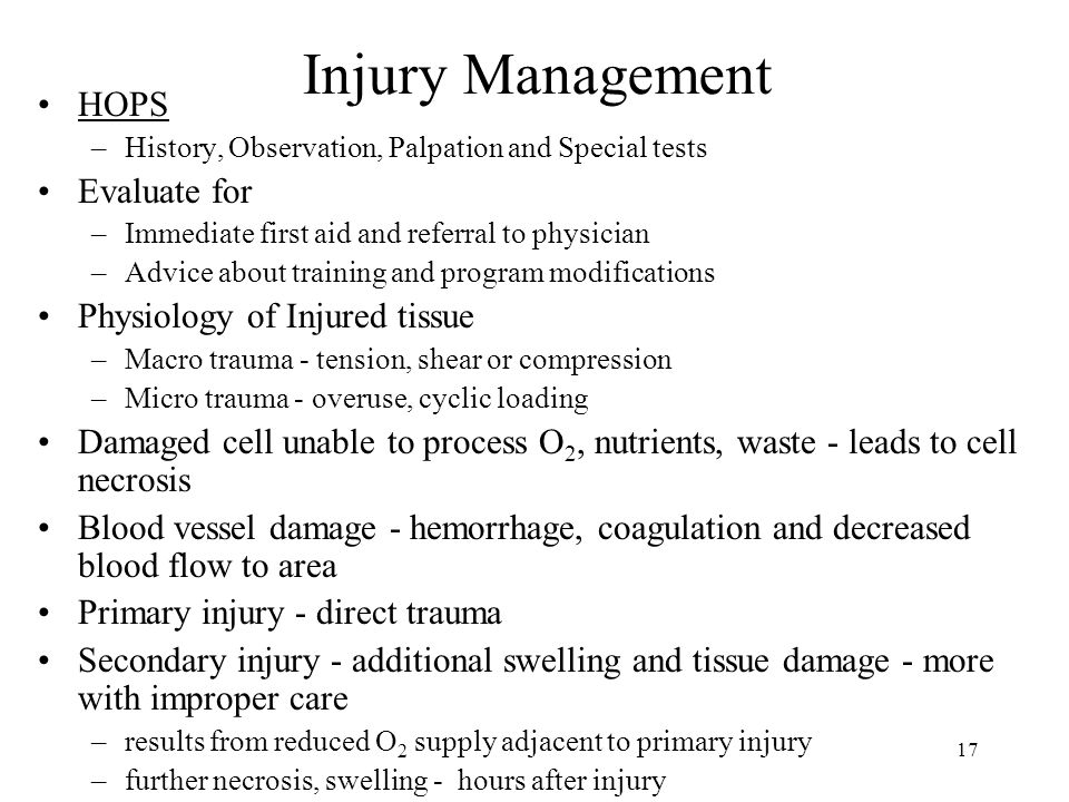 Injury Management HOPS Evaluate for Physiology of Injured tissue