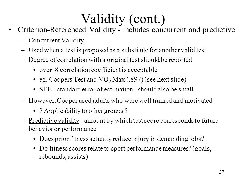 Validity (cont.) Criterion-Referenced Validity - includes concurrent and predictive. Concurrent Validity.