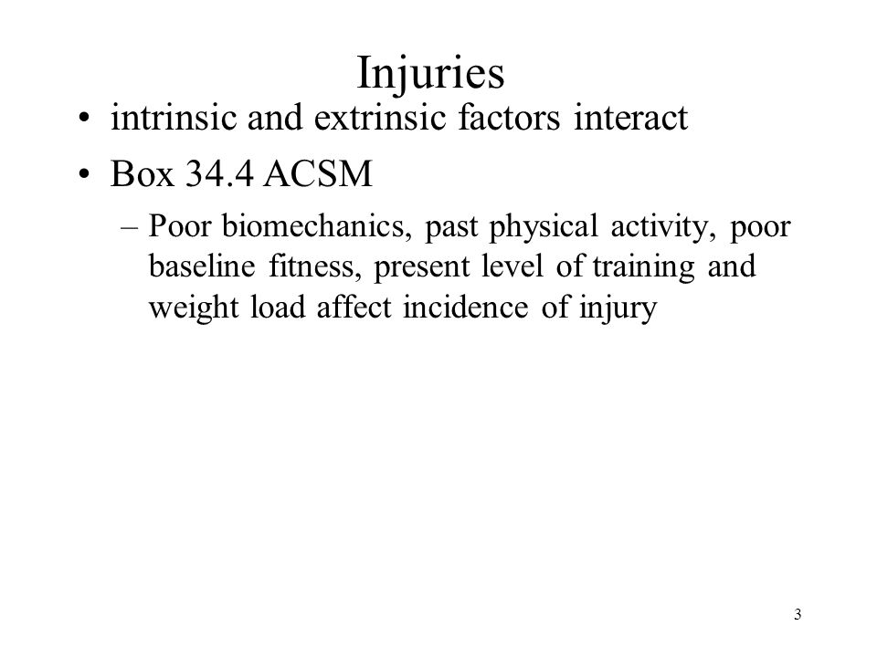 Injuries intrinsic and extrinsic factors interact Box 34.4 ACSM