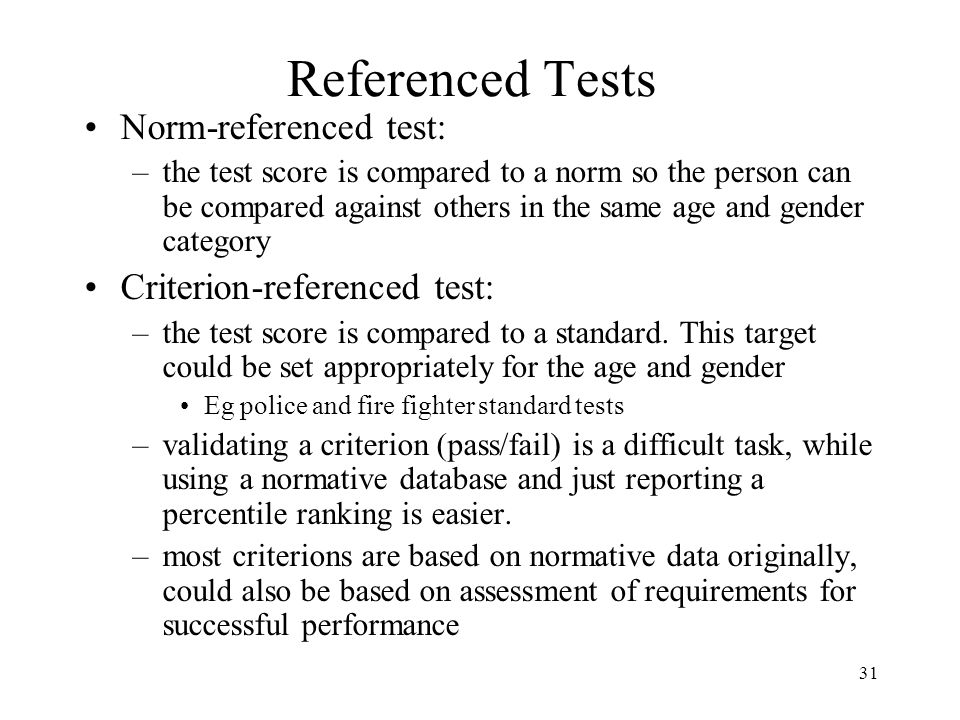 Referenced Tests Norm-referenced test: Criterion-referenced test: