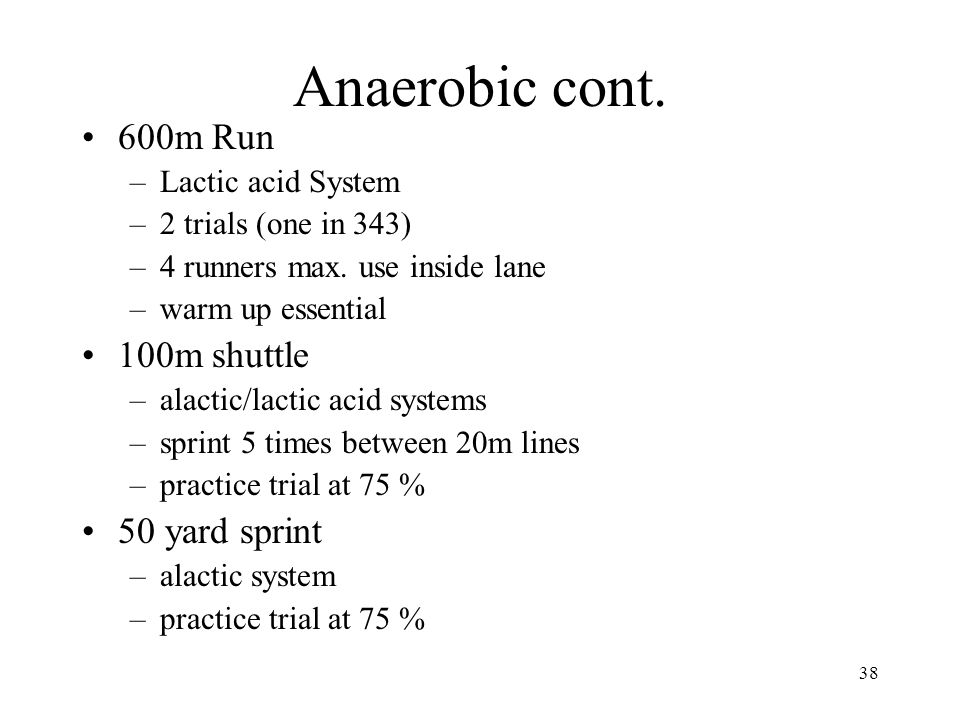 Anaerobic cont. 600m Run 100m shuttle 50 yard sprint