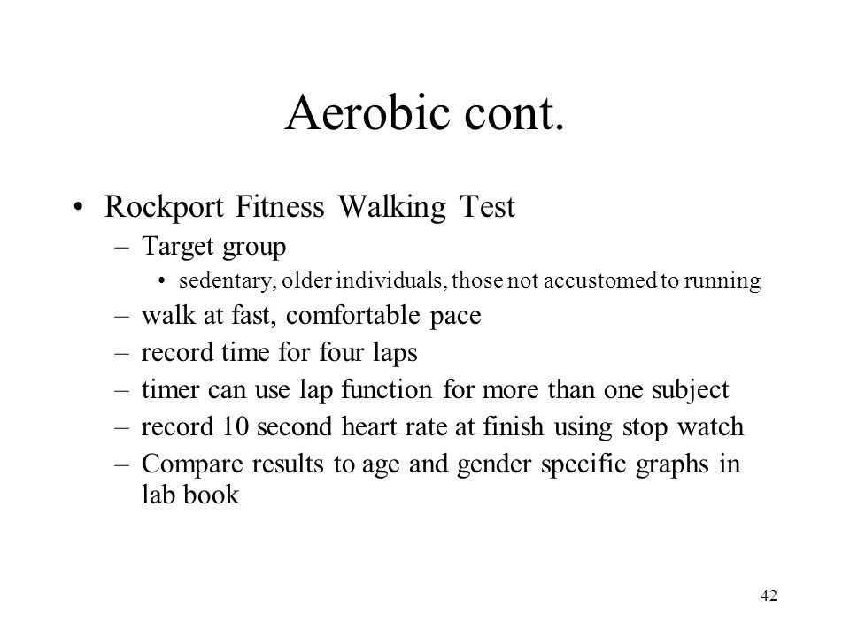 Aerobic cont. Rockport Fitness Walking Test Target group