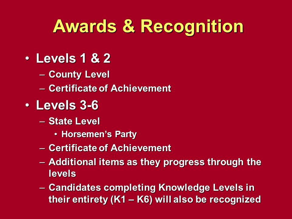 Awards & Recognition Levels 1 & 2 Levels 3-6 County Level