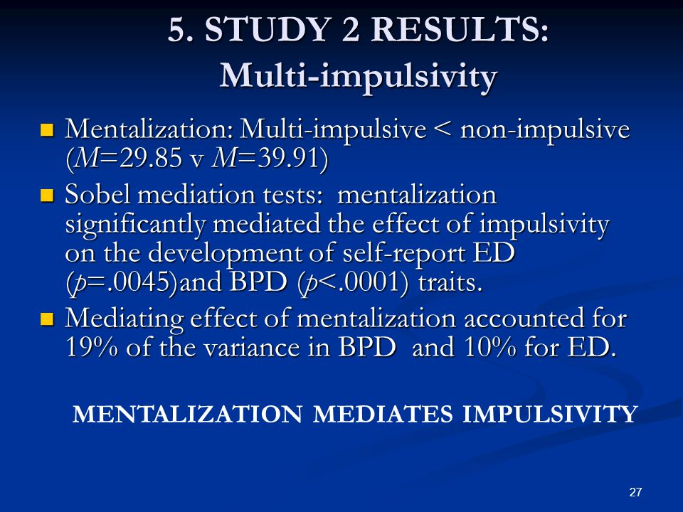 5. STUDY 2 RESULTS: Multi-impulsivity