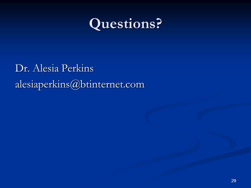 Questions Dr. Alesia Perkins alesiaperkins@btinternet.com