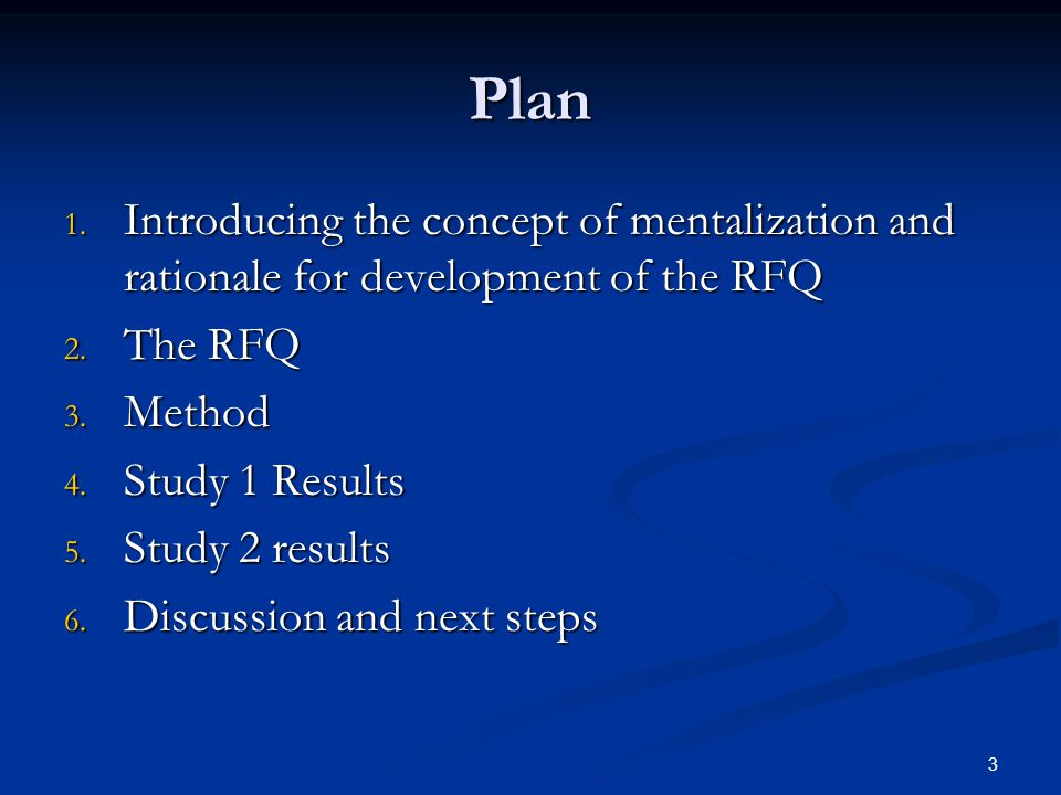 Plan Introducing the concept of mentalization and rationale for development of the RFQ. The RFQ. Method.