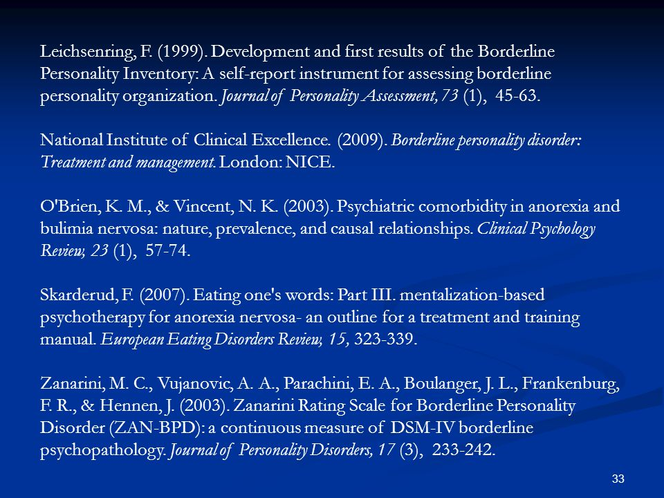 Leichsenring, F. (1999). Development and first results of the Borderline Personality Inventory: A self-report instrument for assessing borderline personality organization. Journal of Personality Assessment, 73 (1), 45-63.