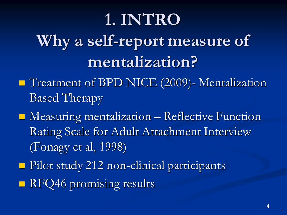 1. INTRO Why a self-report measure of mentalization