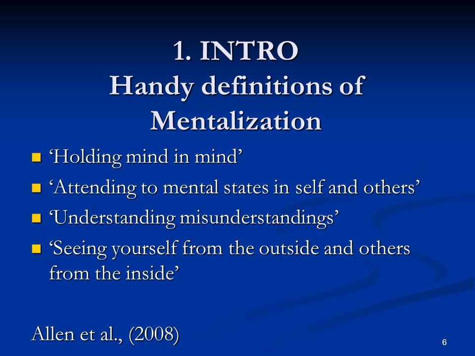 1. INTRO Handy definitions of Mentalization
