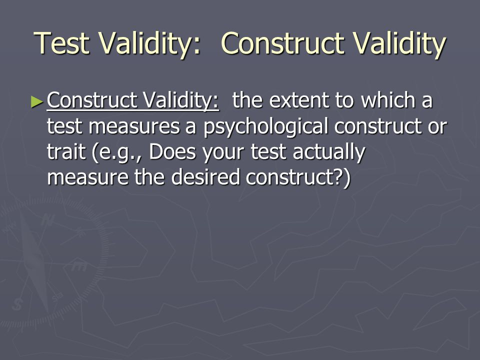 Test Validity: Construct Validity
