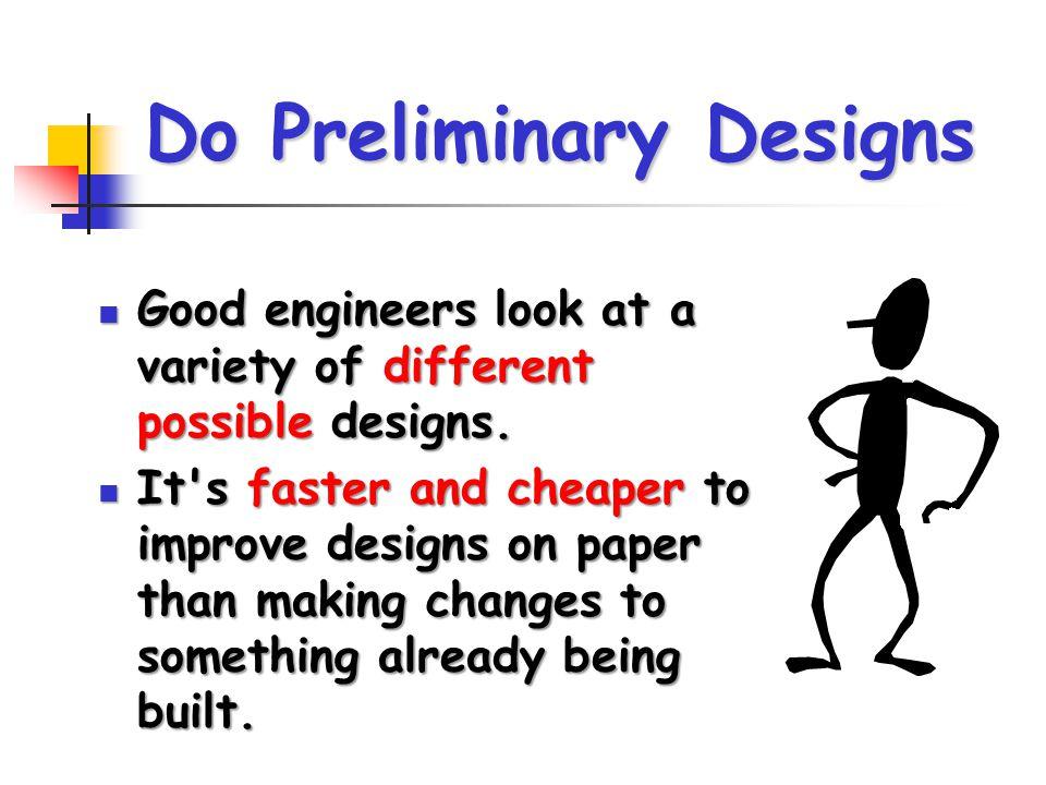 Do Preliminary Designs