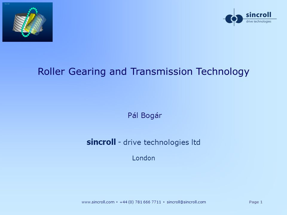xxx Roller Gearing and Transmission Technology Pál Bogár sincroll - drive technologies ltd London.