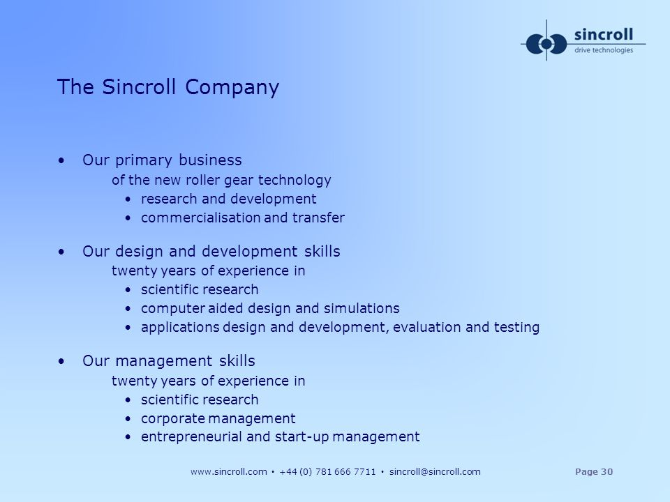 The Sincroll Company Our primary business