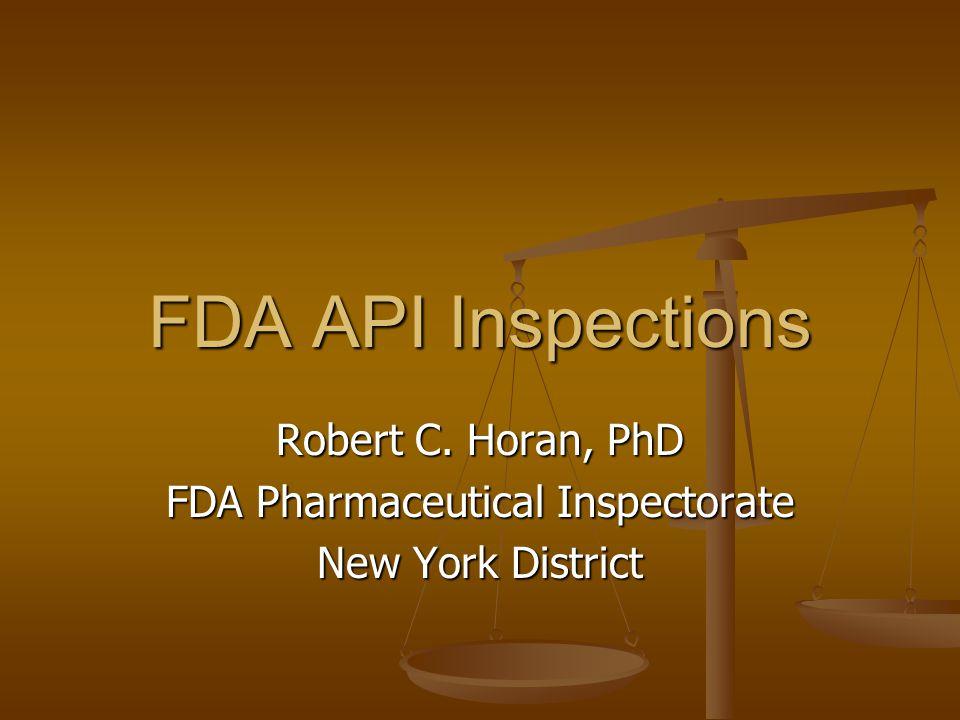 Robert C. Horan, PhD FDA Pharmaceutical Inspectorate New York District