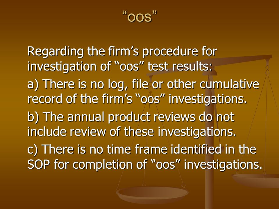 oos Regarding the firm's procedure for investigation of oos test results: