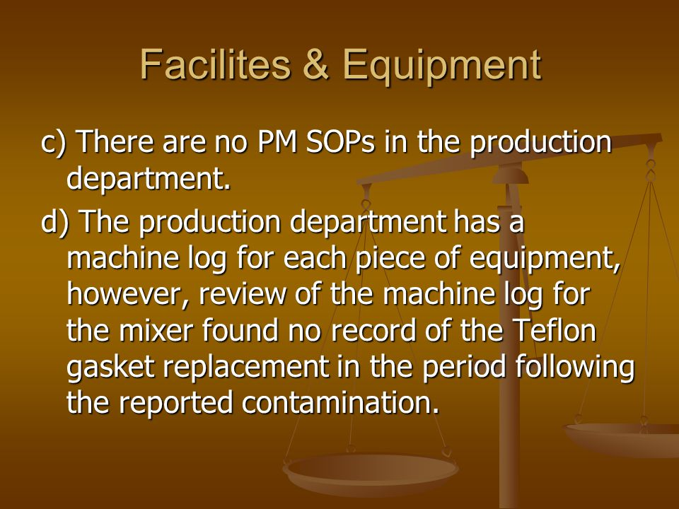 Facilites & Equipment c) There are no PM SOPs in the production department.