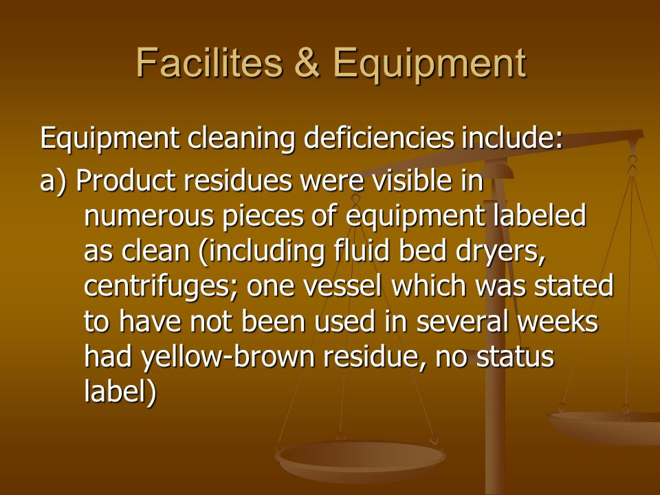 Facilites & Equipment Equipment cleaning deficiencies include: