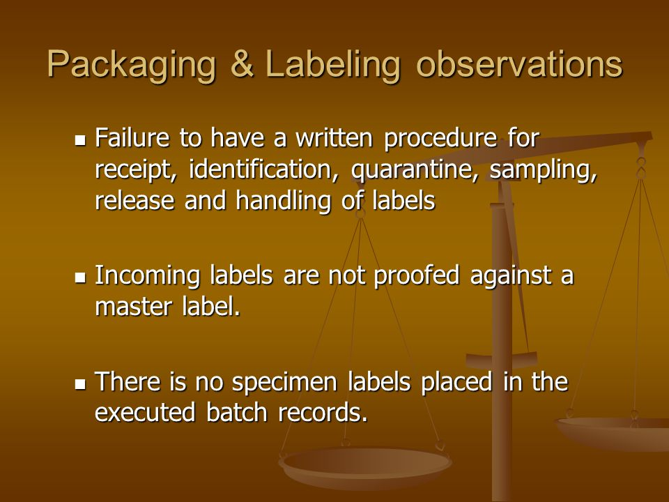 Packaging & Labeling observations