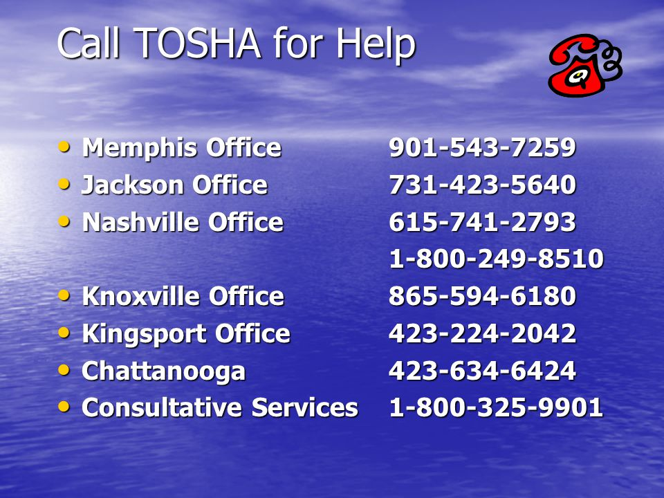 Call TOSHA for Help Memphis Office 901-543-7259